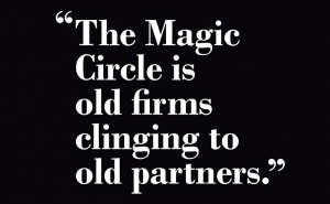 'The Magic Circle is clinging to old partners.'